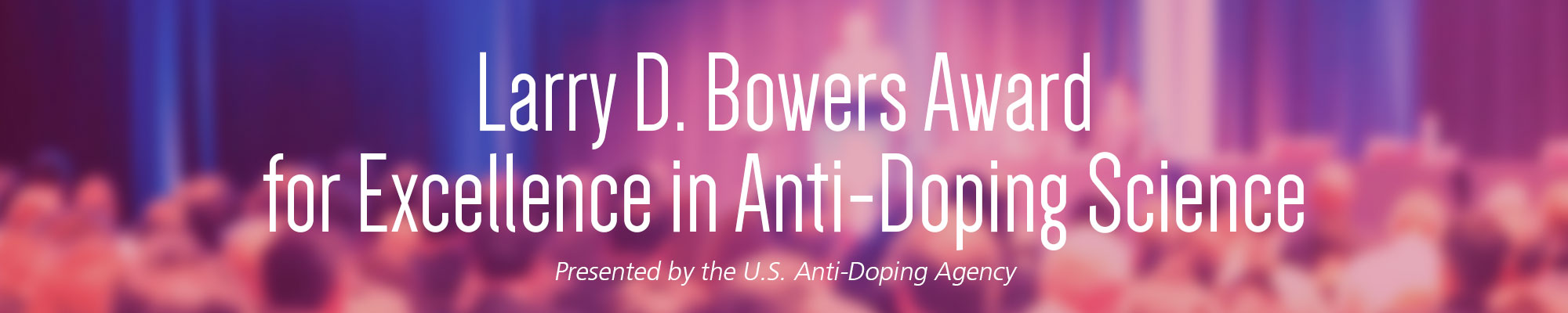 LD Bowers Award for Excellence in Anti-Doping Science header image