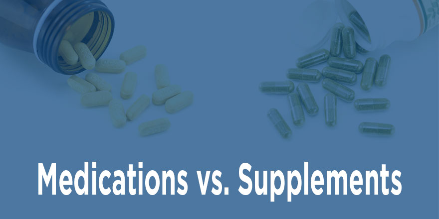 Blue background with two bottles of supplements and pills with text displaying Medications vs. Supplements on bottom of picture