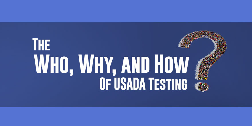 The Who, Why, and How of USADA Testing graphic with blue background